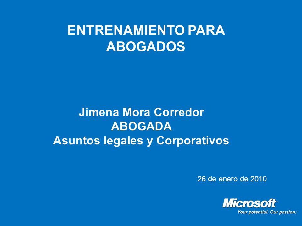 ENTRENAMIENTO PARA ABOGADOS Jimena Mora Corredor ABOGADA Asuntos legales y Corporativos 26 de enero de 2010