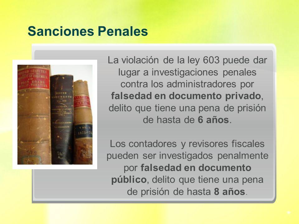 La violación de la ley 603 puede dar lugar a investigaciones penales contra los administradores por falsedad en documento privado, delito que tiene un