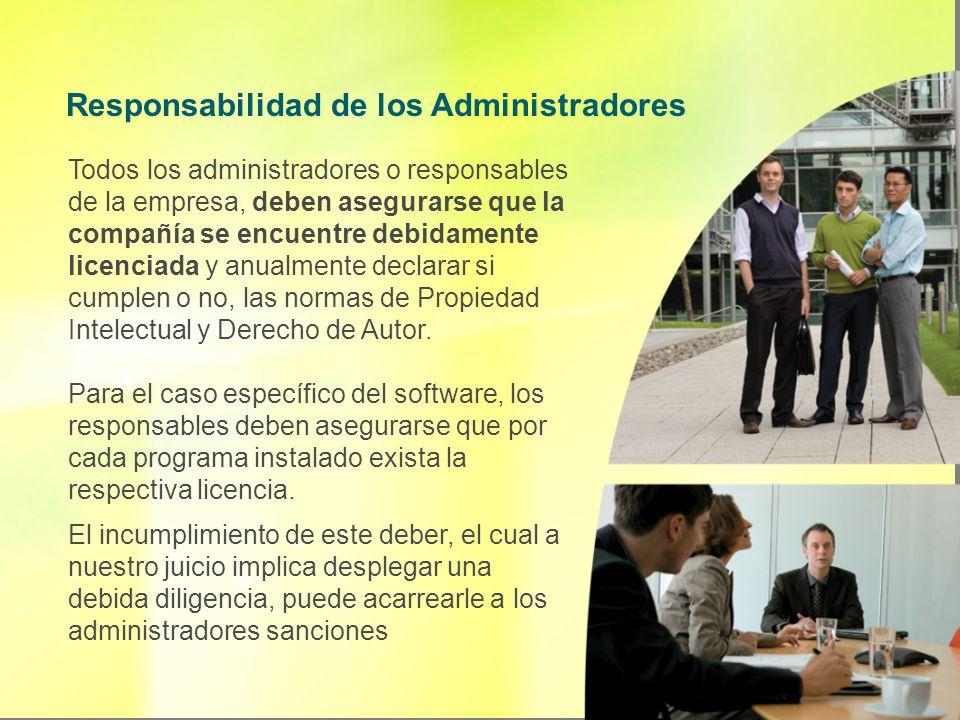 Todos los administradores o responsables de la empresa, deben asegurarse que la compañía se encuentre debidamente licenciada y anualmente declarar si