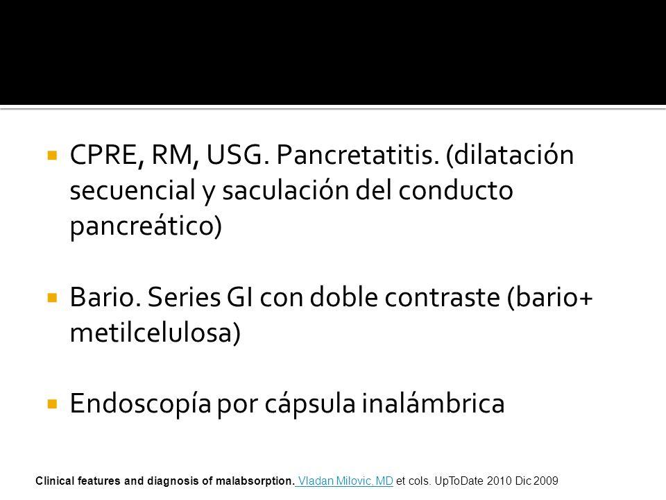 CPRE, RM, USG. Pancretatitis. (dilatación secuencial y saculación del conducto pancreático) Bario. Series GI con doble contraste (bario+ metilcelulosa