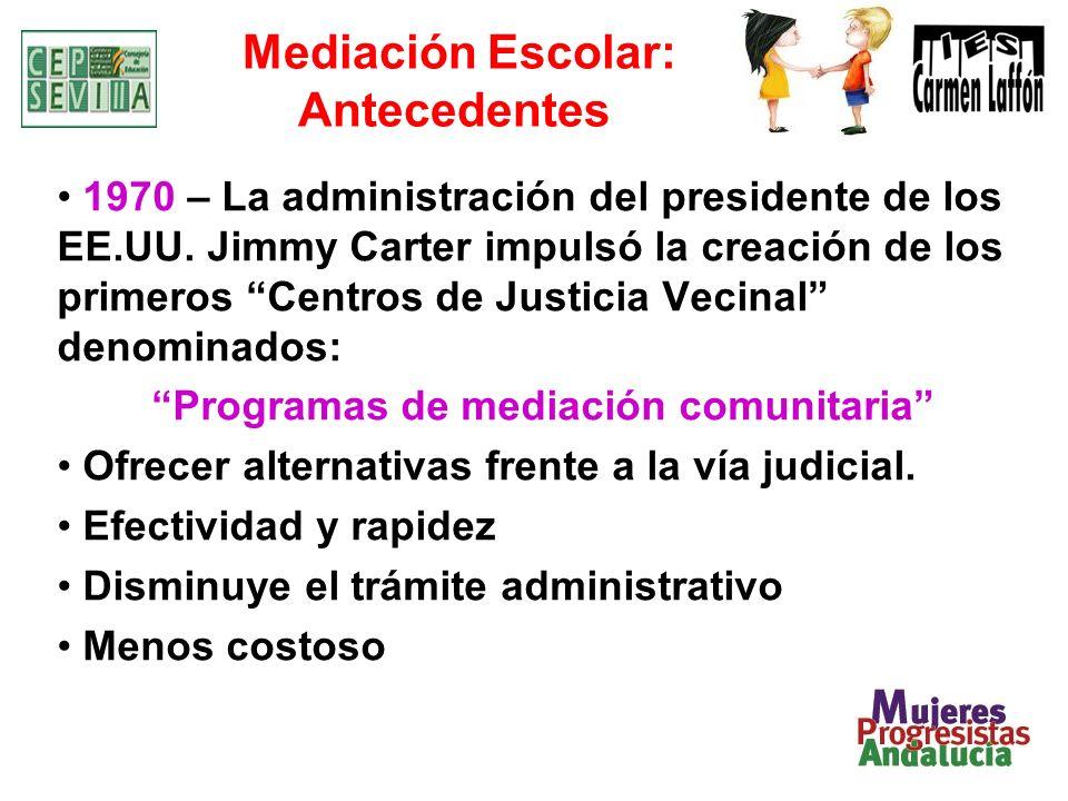 Mediación Escolar: Antecedentes 1970 – La administración del presidente de los EE.UU. Jimmy Carter impulsó la creación de los primeros Centros de Just
