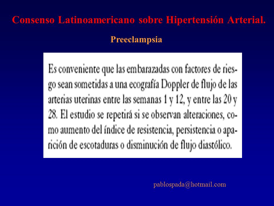 Consenso Latinoamericano sobre Hipertensión Arterial. Preeclampsia pablospada@hotmail.com