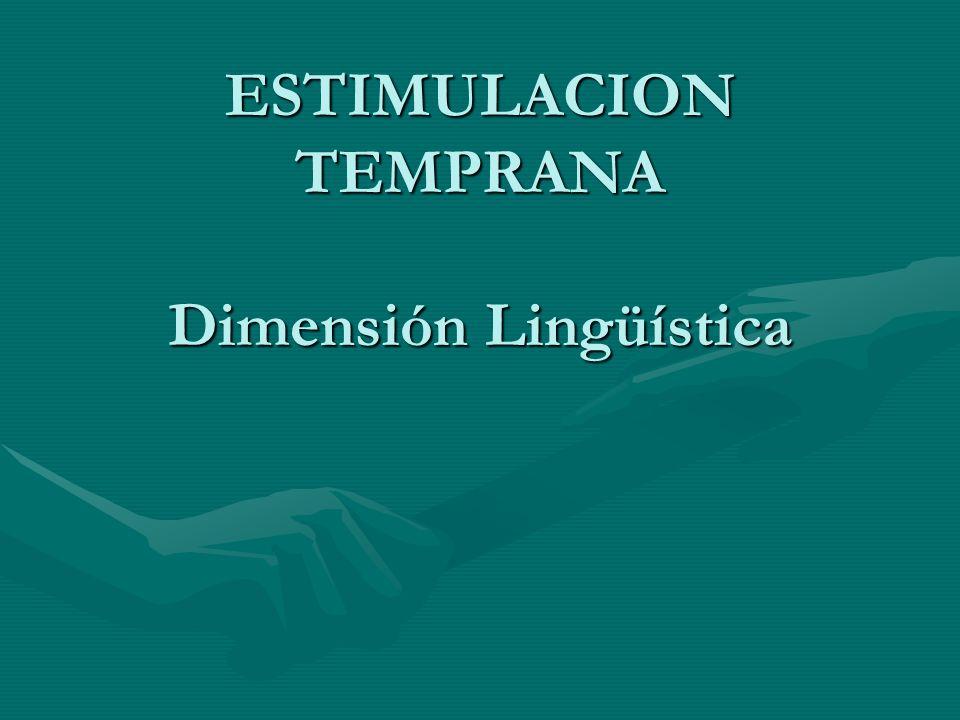 ESTIMULACION TEMPRANA Dimensión Lingüística