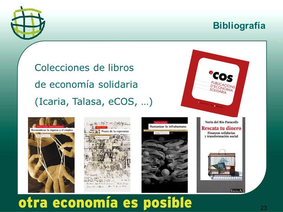23 Colecciones de libros de economía solidaria (Icaria, Talasa, eCOS, …) Bibliografía
