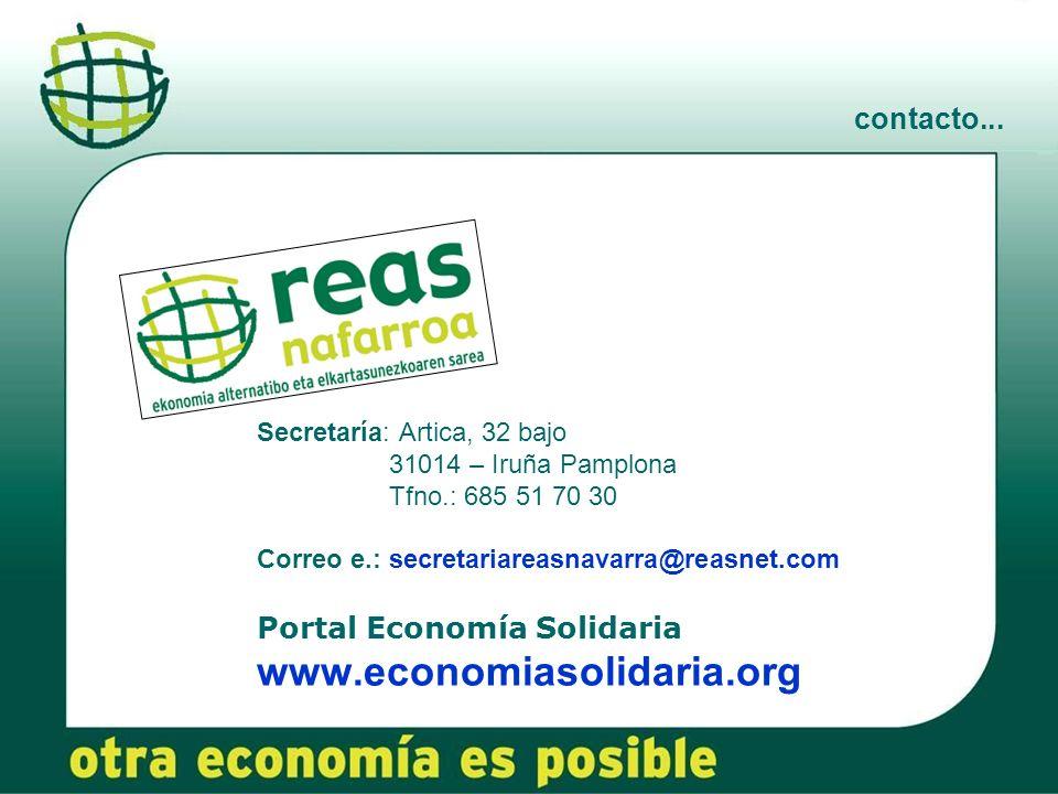 contacto... Secretaría: Artica, 32 bajo 31014 – Iruña Pamplona Tfno.: 685 51 70 30 Correo e.: secretariareasnavarra@reasnet.com Portal Economía Solida