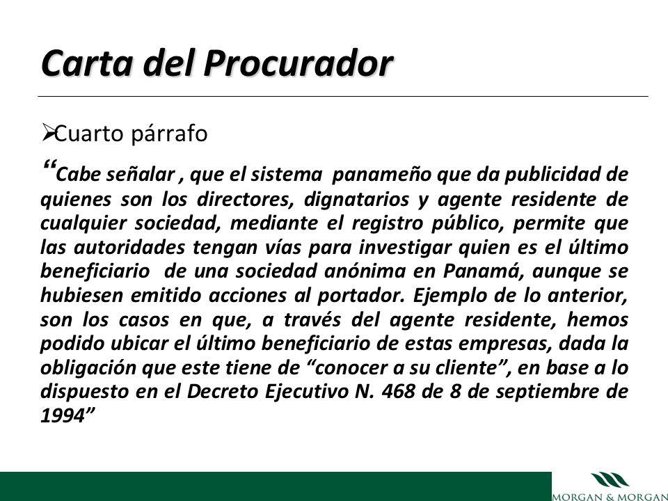 Carta del Procurador Cuarto párrafo Cabe señalar, que el sistema panameño que da publicidad de quienes son los directores, dignatarios y agente reside