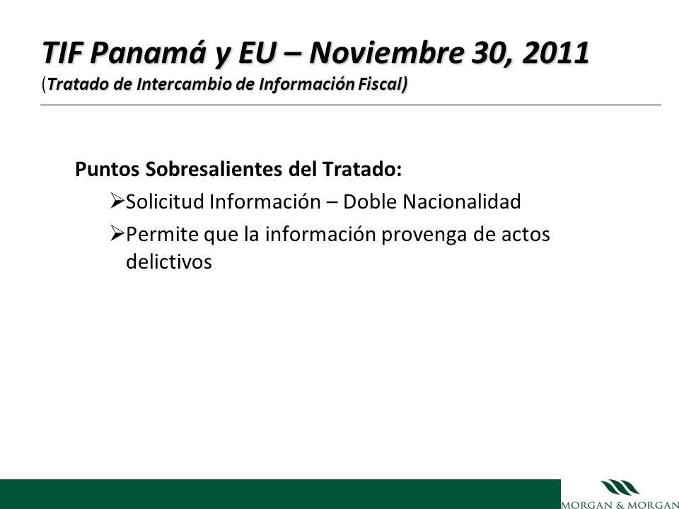 Puntos Sobresalientes del Tratado: Solicitud Información – Doble Nacionalidad Permite que la información provenga de actos delictivos TIF Panamá y EU