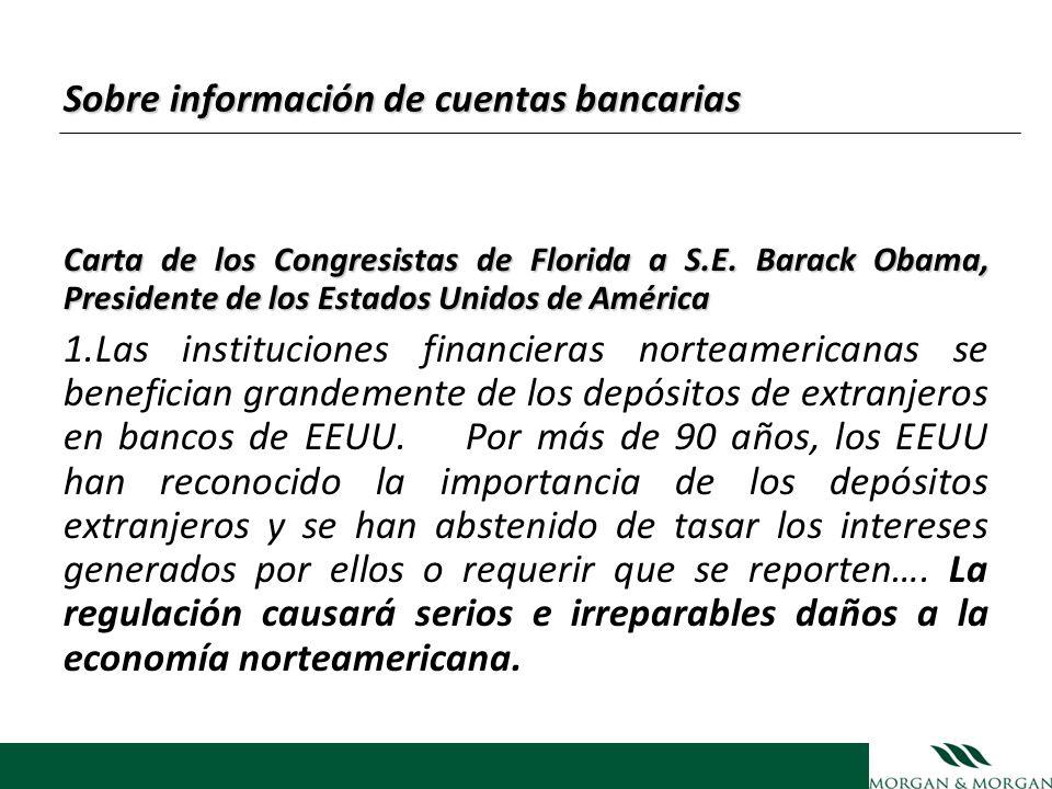 Sobre información de cuentas bancarias Carta de los Congresistas de Florida a S.E. Barack Obama, Presidente de los Estados Unidos de América 1.Las ins