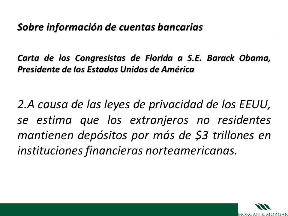 Sobre información de cuentas bancarias Carta de los Congresistas de Florida a S.E. Barack Obama, Presidente de los Estados Unidos de América 2.A causa