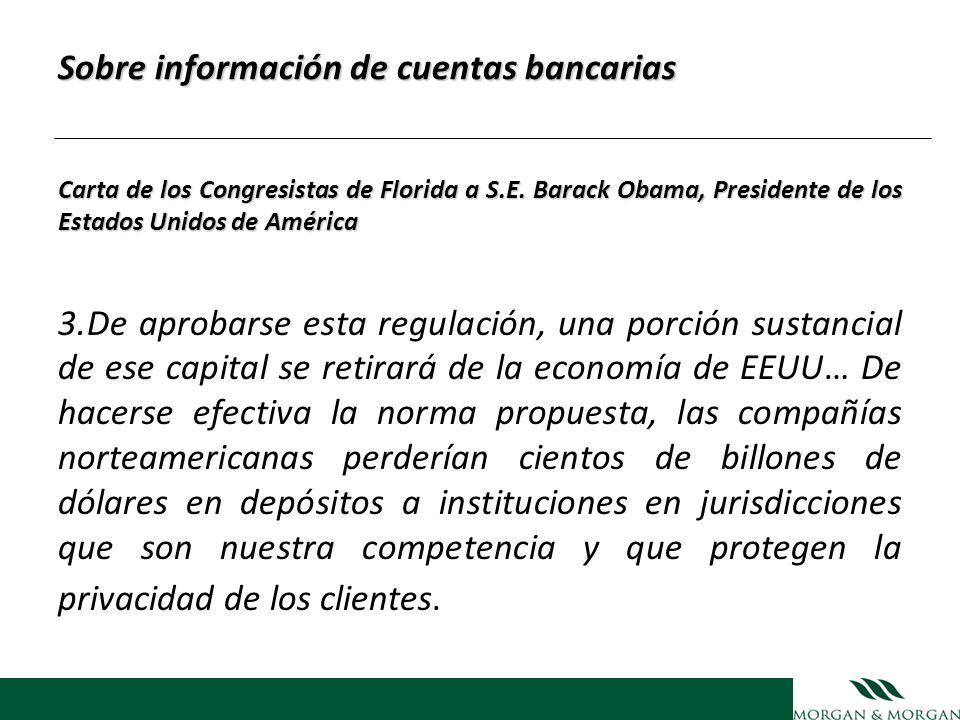 Sobre información de cuentas bancarias Carta de los Congresistas de Florida a S.E. Barack Obama, Presidente de los Estados Unidos de América 3.De apro