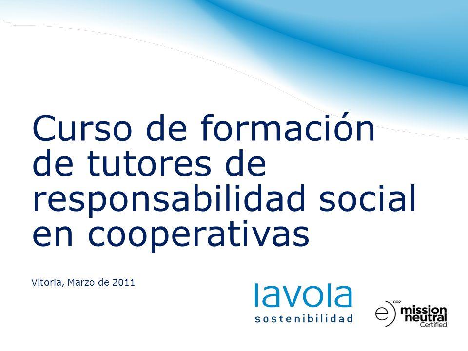 Curso de formación de tutores de responsabilidad social en cooperativas Vitoria, Marzo de 2011