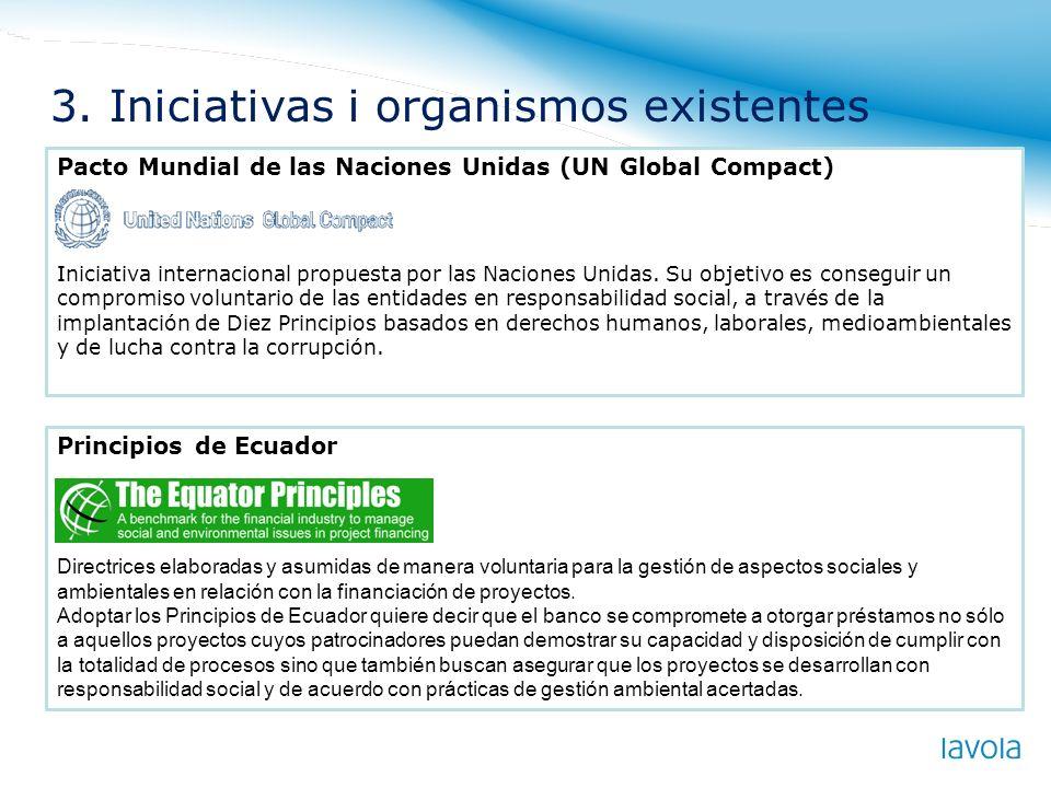 Pacto Mundial de las Naciones Unidas (UN Global Compact) Iniciativa internacional propuesta por las Naciones Unidas. Su objetivo es conseguir un compr