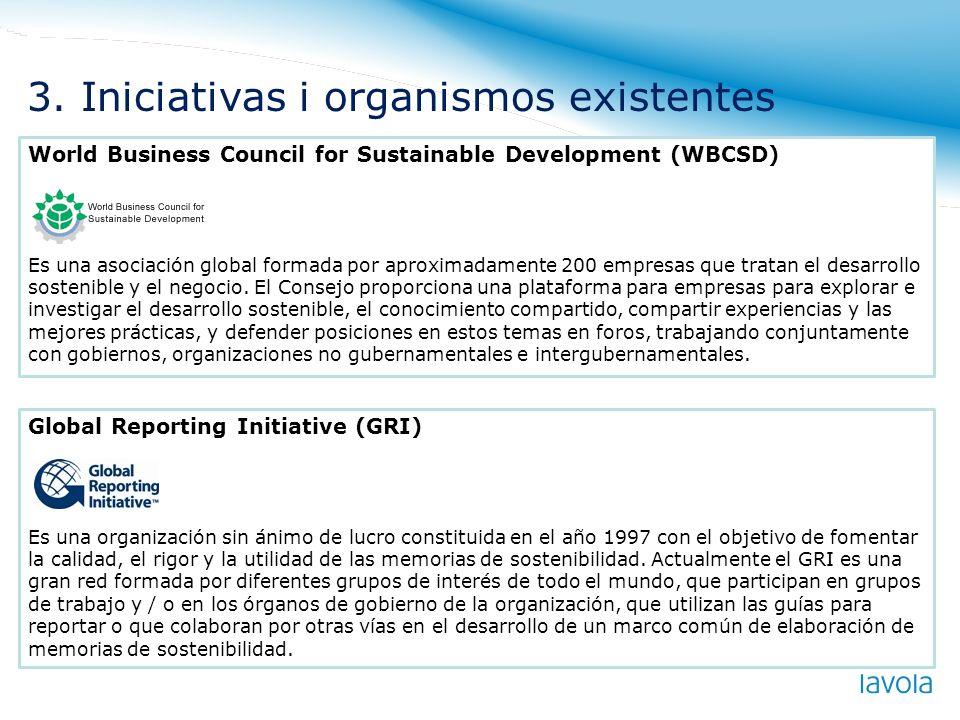 World Business Council for Sustainable Development (WBCSD) Es una asociación global formada por aproximadamente 200 empresas que tratan el desarrollo