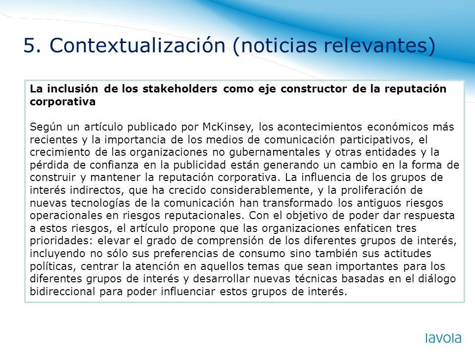 La inclusión de los stakeholders como eje constructor de la reputación corporativa Según un artículo publicado por McKinsey, los acontecimientos econó