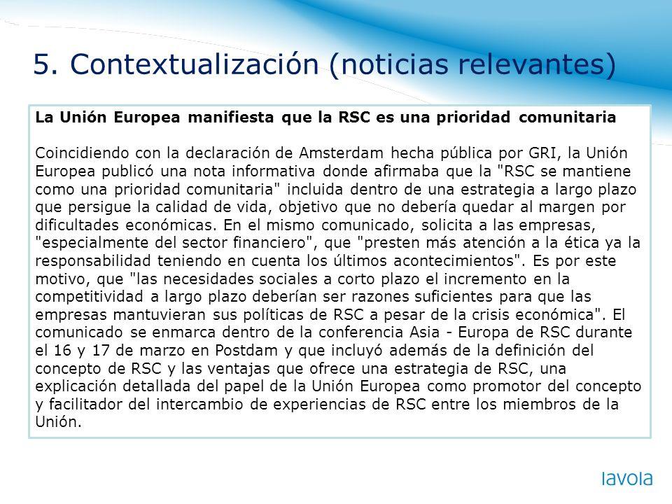 La Unión Europea manifiesta que la RSC es una prioridad comunitaria Coincidiendo con la declaración de Amsterdam hecha pública por GRI, la Unión Europ