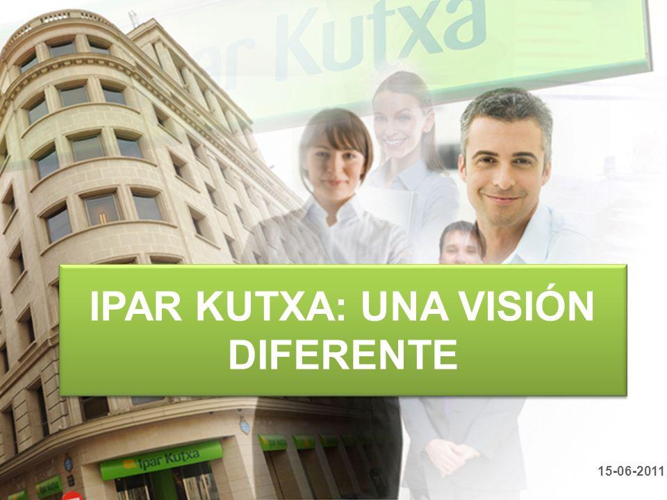 1 IPAR KUTXA: UNA VISIÓN DIFERENTE 15-06-2011