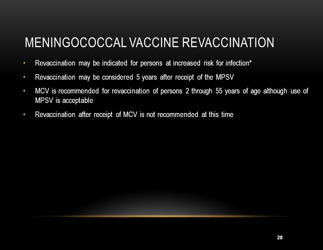 29 MENINGOCOCCAL VACCINES ADVERSE REACTIONS Local reactions 4%-48% 11%-59% for 1-2 days Fever >100 o F 3% 5% Systemic reactions 3%-60% 4%-62% (headache, malaise fatigue) MPSV MCV
