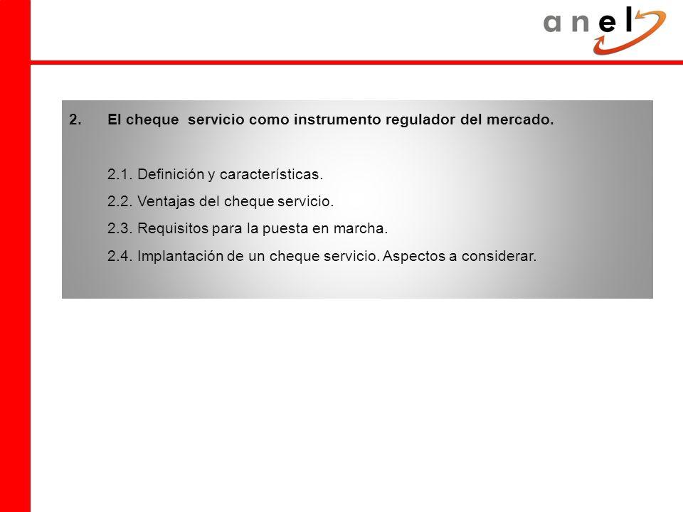 2. El cheque servicio como instrumento regulador del mercado.