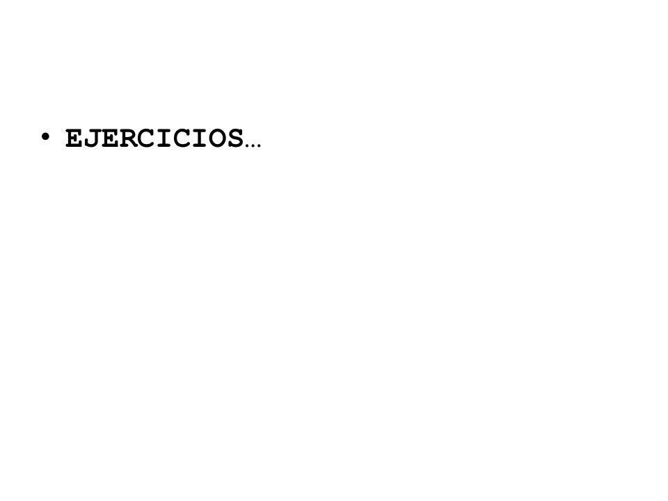 EJERCICIOS…
