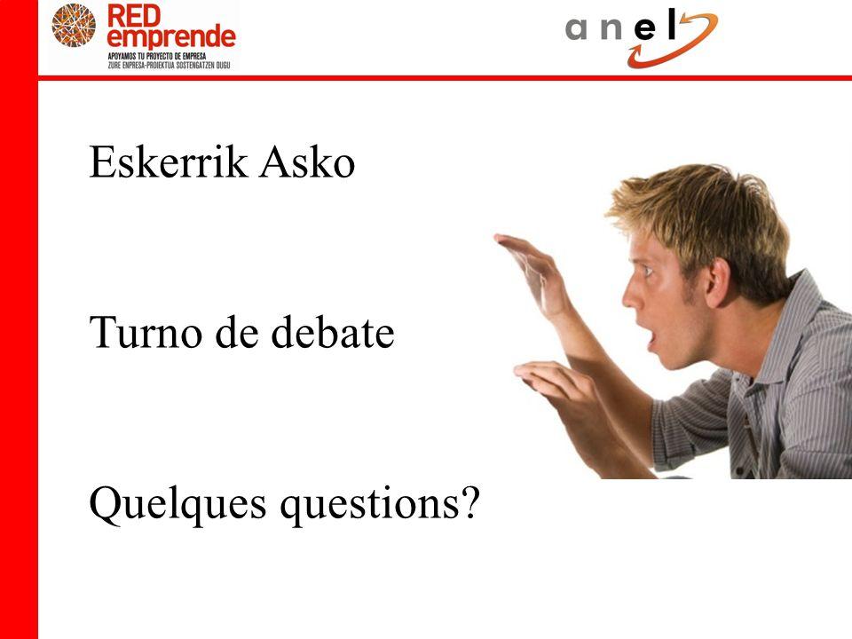 Eskerrik Asko Turno de debate Quelques questions