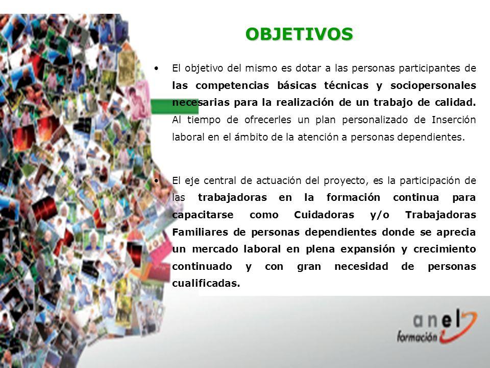 OBJETIVOS El objetivo del mismo es dotar a las personas participantes de las competencias básicas técnicas y sociopersonales necesarias para la realización de un trabajo de calidad.