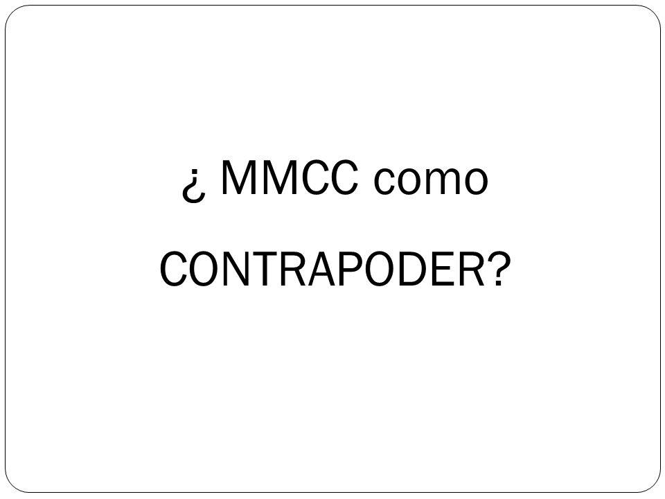 ¿ MMCC como CONTRAPODER?