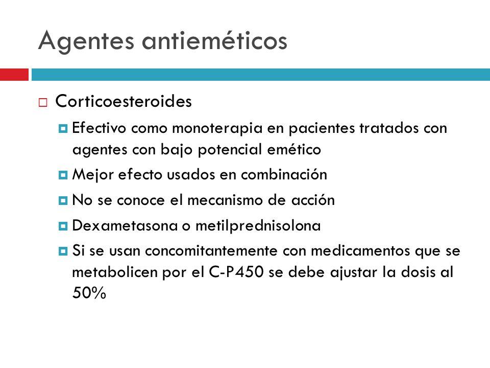 Agentes antieméticos Corticoesteroides Efectivo como monoterapia en pacientes tratados con agentes con bajo potencial emético Mejor efecto usados en c
