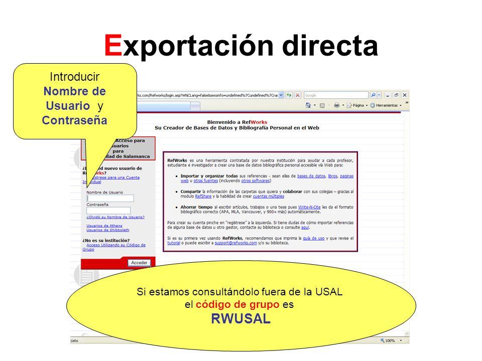 Exportación directa Si estamos consultándolo fuera de la USAL el código de grupo es RWUSAL Introducir Nombre de Usuario y Contraseña