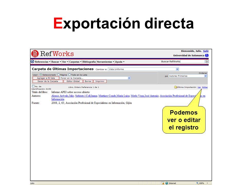 Exportación directa Podemos ver o editar el registro