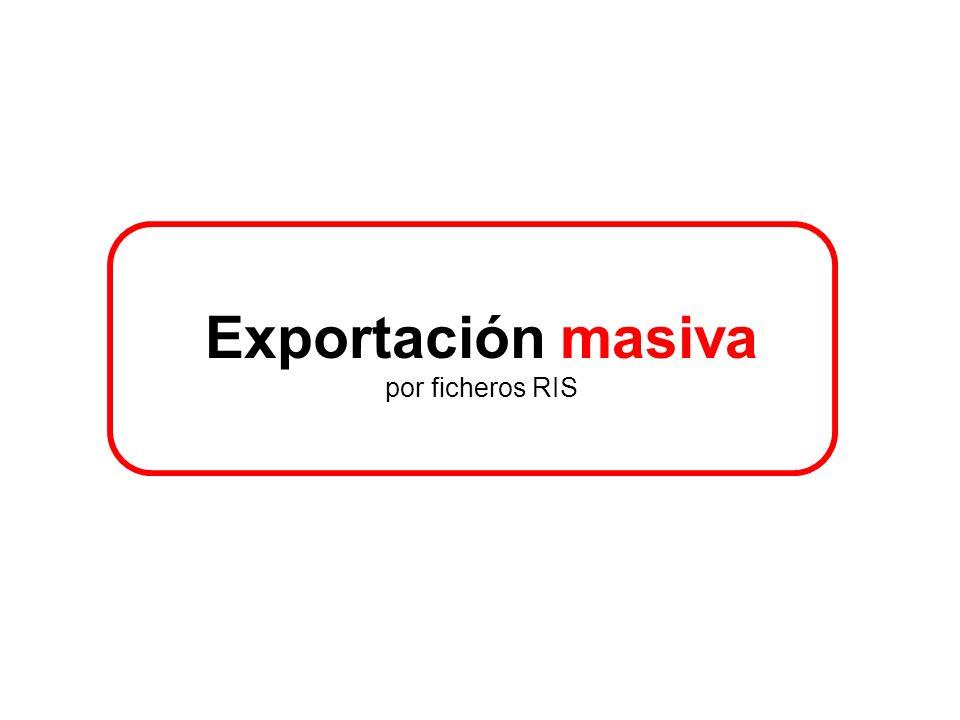 Exportación masiva Buscar Hacemos la búsqueda, Marcamos los registros que nos interesan y EXPORTAMOS