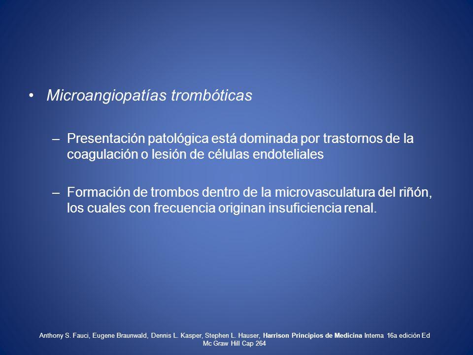 Microangiopatías trombóticas –Presentación patológica está dominada por trastornos de la coagulación o lesión de células endoteliales –Formación de tr
