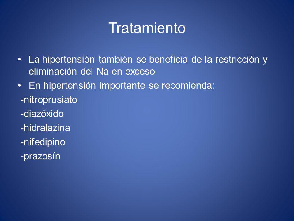 Tratamiento La hipertensión también se beneficia de la restricción y eliminación del Na en exceso En hipertensión importante se recomienda: -nitroprus