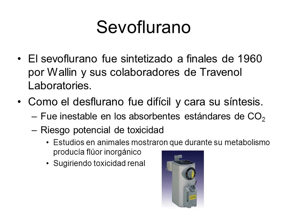 Desarrollo de Desflurano y Sevoflurano No fueron inmediatamente seleccionados para su desarrollo comercial.