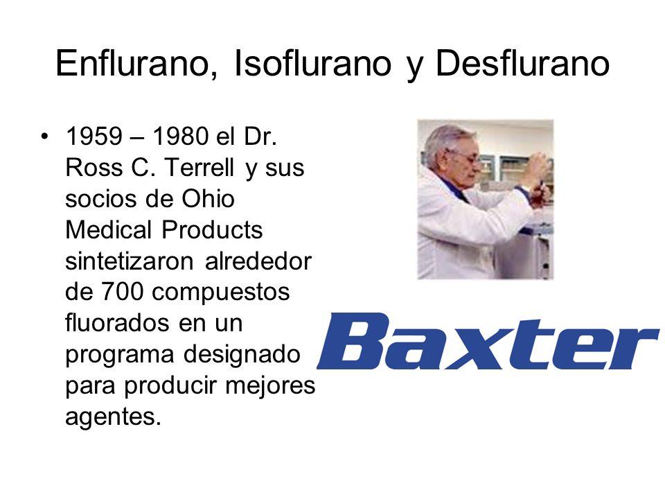 Enflurano, Isoflurano y Desflurano El Enflurano (347) e Isoflurano (469) fueron resultado de ese programa y fueron los pilares de la anestesia de 1970- 1980 respectivamente.