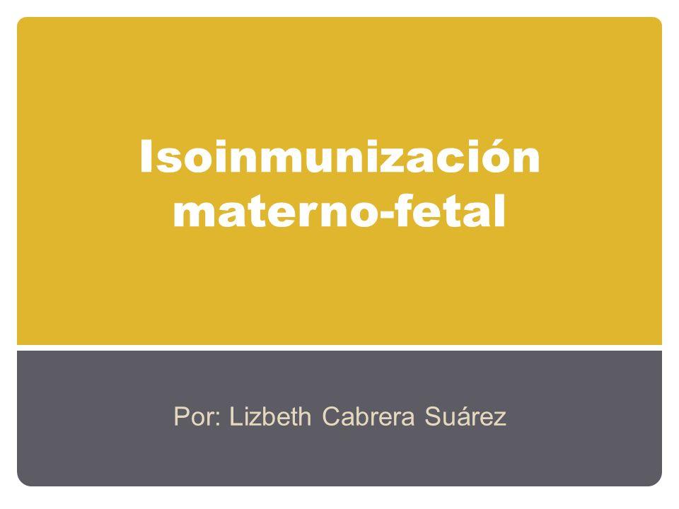 Diagnóstico: Isoinmunización materno-fetal Cordocentesis: se analiza sangre fetal.