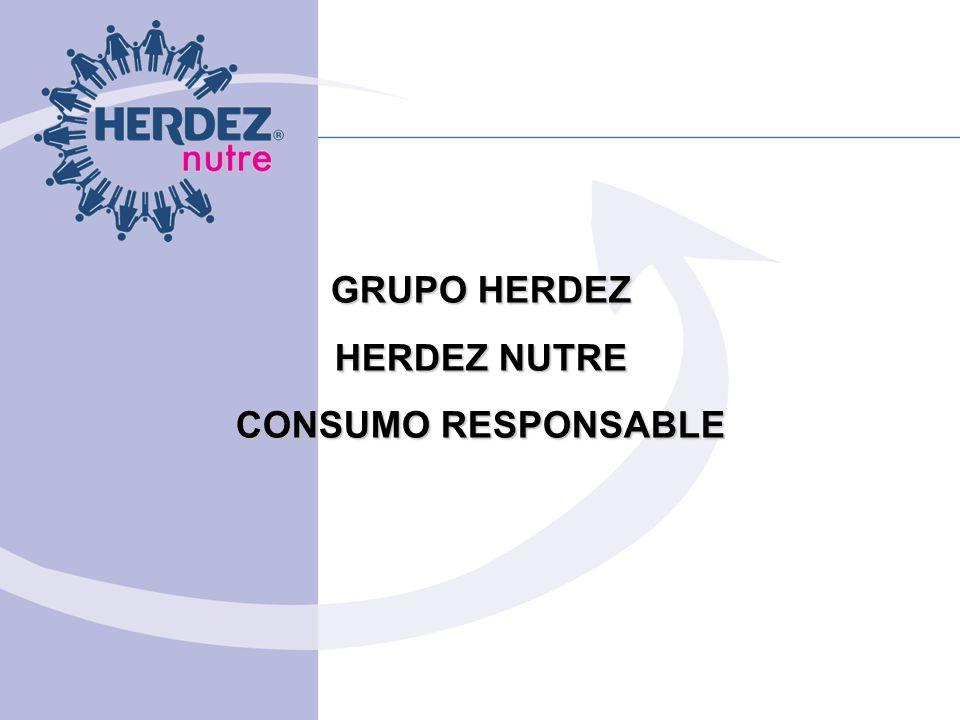 GRUPO HERDEZ HERDEZ NUTRE CONSUMO RESPONSABLE