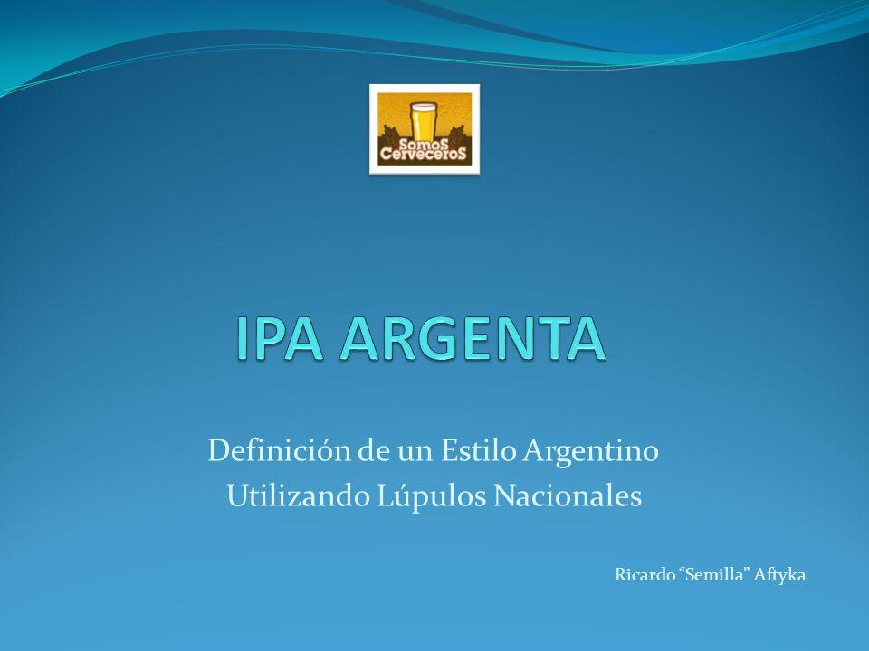 Definición de un Estilo Argentino Utilizando Lúpulos Nacionales Ricardo Semilla Aftyka