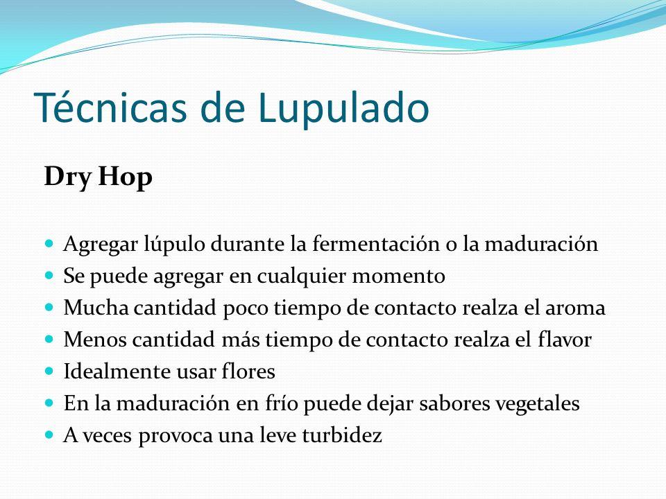Técnicas de Lupulado Dry Hop Agregar lúpulo durante la fermentación o la maduración Se puede agregar en cualquier momento Mucha cantidad poco tiempo d