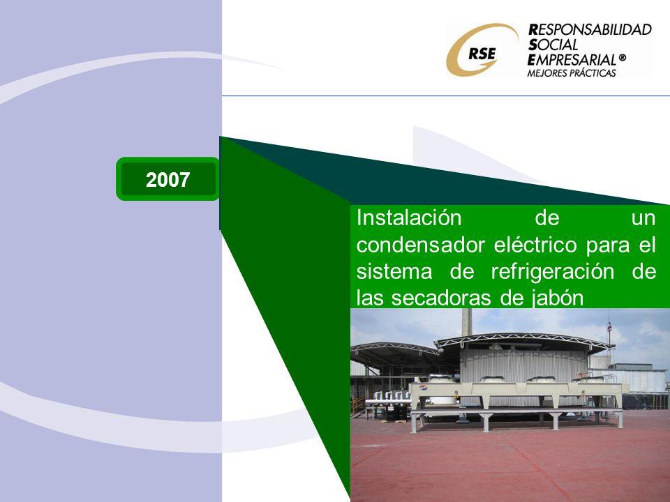 2007 Instalación de un condensador eléctrico para el sistema de refrigeración de las secadoras de jabón