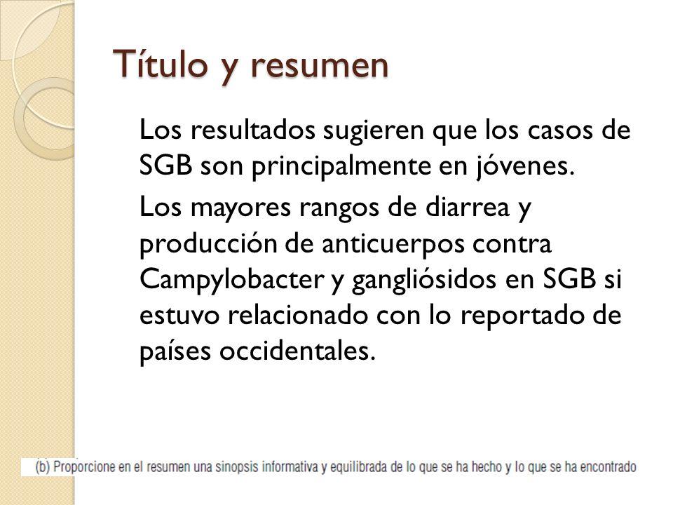 Título y resumen Los resultados sugieren que los casos de SGB son principalmente en jóvenes. Los mayores rangos de diarrea y producción de anticuerpos