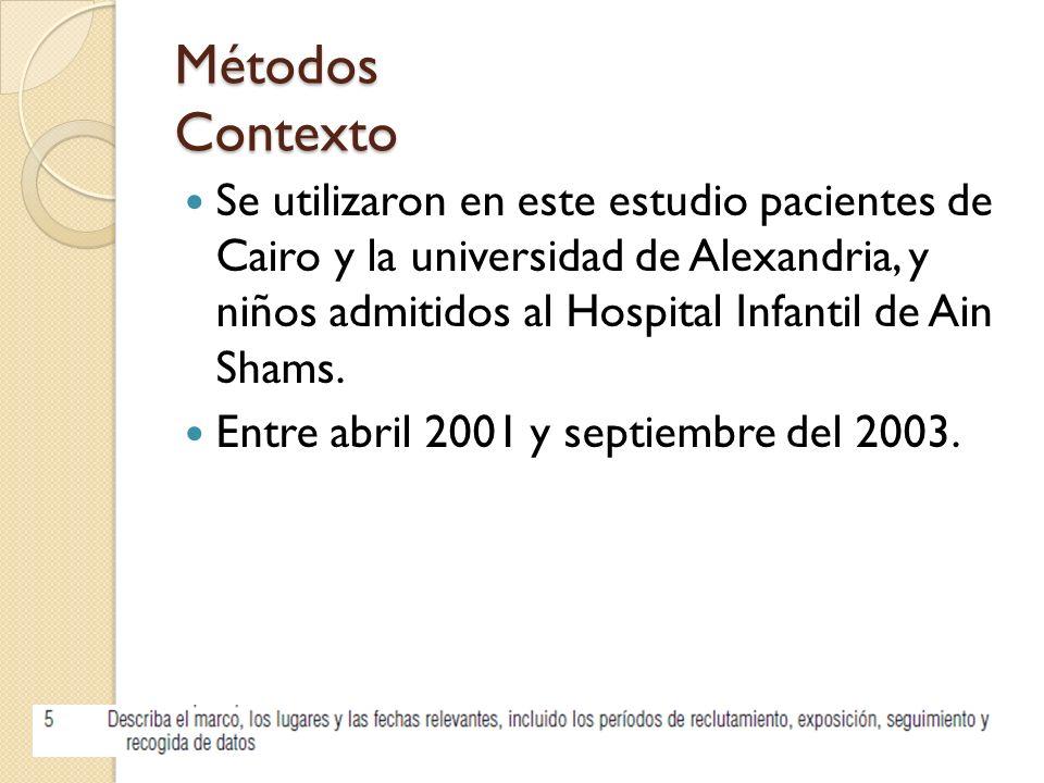 Métodos Contexto Se utilizaron en este estudio pacientes de Cairo y la universidad de Alexandria, y niños admitidos al Hospital Infantil de Ain Shams.
