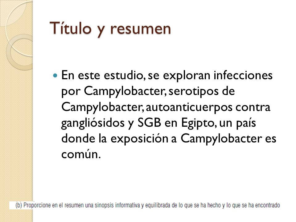 Título y resumen En este estudio, se exploran infecciones por Campylobacter, serotipos de Campylobacter, autoanticuerpos contra gangliósidos y SGB en Egipto, un país donde la exposición a Campylobacter es común.