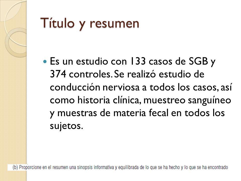 Título y resumen Es un estudio con 133 casos de SGB y 374 controles. Se realizó estudio de conducción nerviosa a todos los casos, así como historia cl