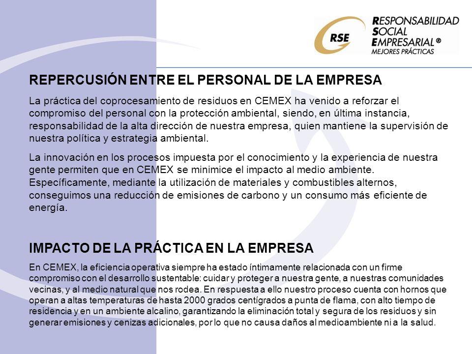 REPERCUSIÓN ENTRE EL PERSONAL DE LA EMPRESA La práctica del coprocesamiento de residuos en CEMEX ha venido a reforzar el compromiso del personal con l