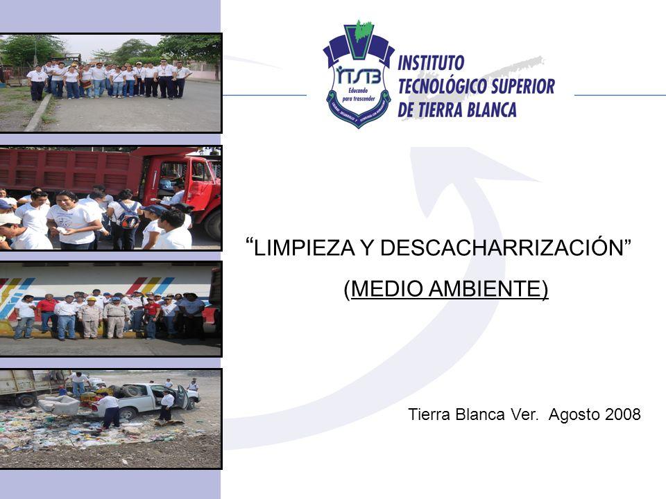 LIMPIEZA Y DESCACHARRIZACIÓN (MEDIO AMBIENTE) Tierra Blanca Ver. Agosto 2008
