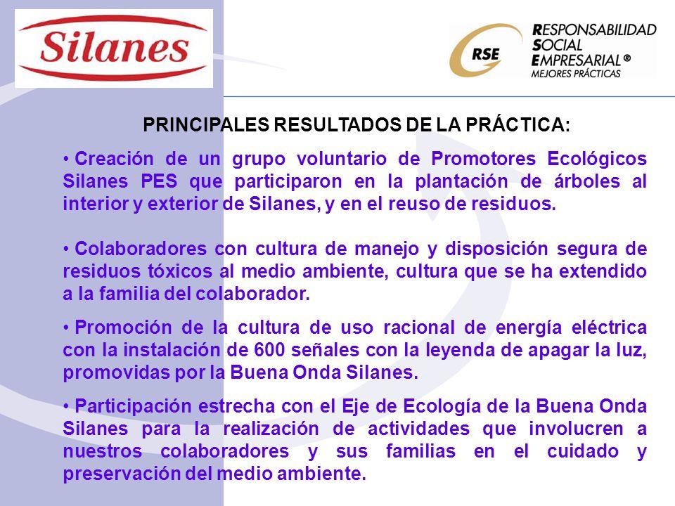 PRINCIPALES RESULTADOS DE LA PRÁCTICA: Creación de un grupo voluntario de Promotores Ecológicos Silanes PES que participaron en la plantación de árboles al interior y exterior de Silanes, y en el reuso de residuos.