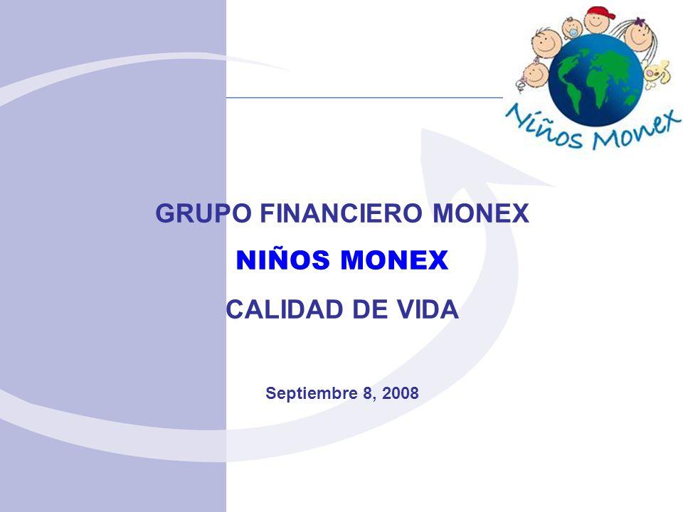 GRUPO FINANCIERO MONEX NIÑOS MONEX CALIDAD DE VIDA Septiembre 8, 2008