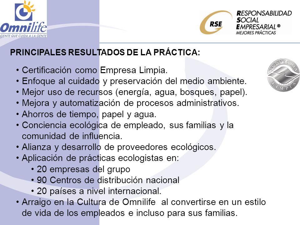 PRINCIPALES RESULTADOS DE LA PRÁCTICA: Certificación como Empresa Limpia. Enfoque al cuidado y preservación del medio ambiente. Mejor uso de recursos