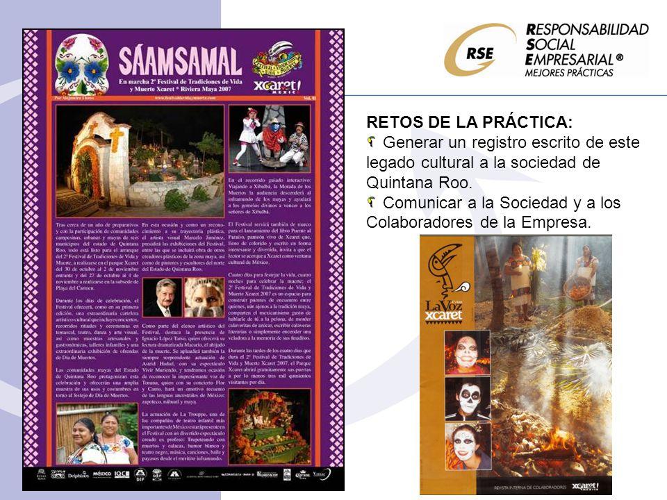 RETOS DE LA PRÁCTICA: Generar un registro escrito de este legado cultural a la sociedad de Quintana Roo. Comunicar a la Sociedad y a los Colaboradores