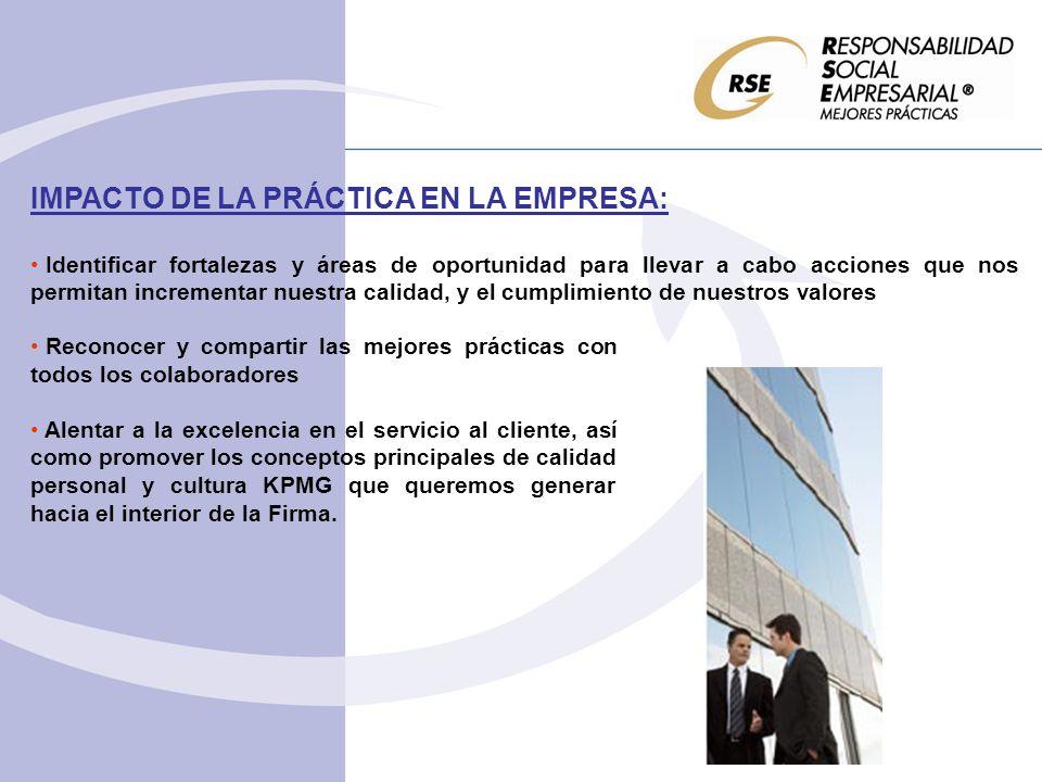 IMPACTO DE LA PRÁCTICA EN LA EMPRESA: Identificar fortalezas y áreas de oportunidad para llevar a cabo acciones que nos permitan incrementar nuestra c